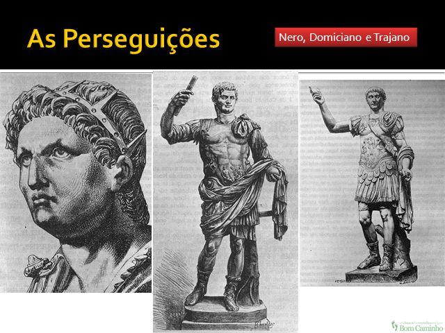 Nero, Domiciano e Trajano