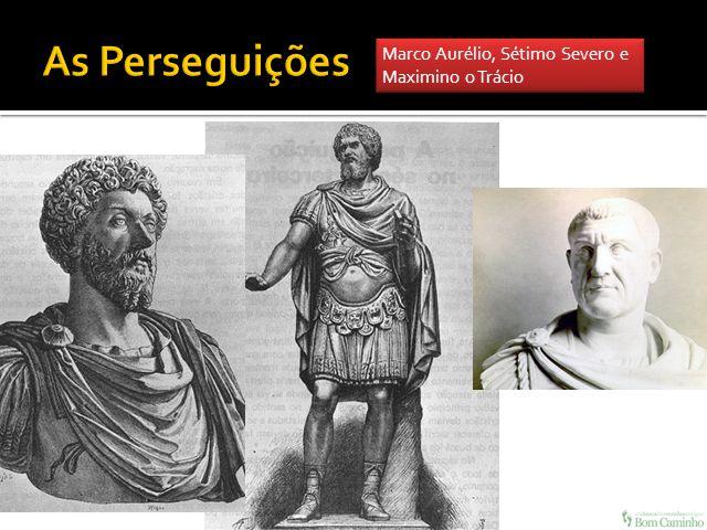 Marco Aurélio, Sétimo Severo e Maximino o Trácio Marco Aurélio, Sétimo Severo e Maximino o Trácio