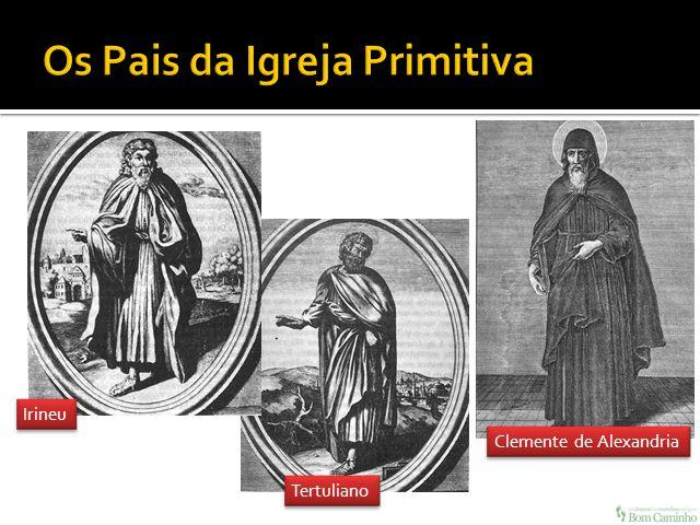Irineu Tertuliano Clemente de Alexandria