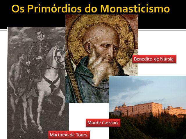 Martinho de Tours Benedito de Núrsia Monte Cassino