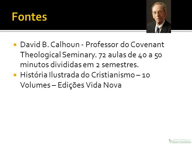 David B.Calhoun - Professor do Covenant Theological Seminary.