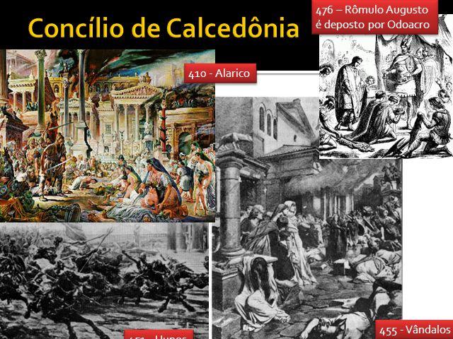 410 - Alarico 455 - Vândalos 451 - Hunos 476 – Rômulo Augusto é deposto por Odoacro