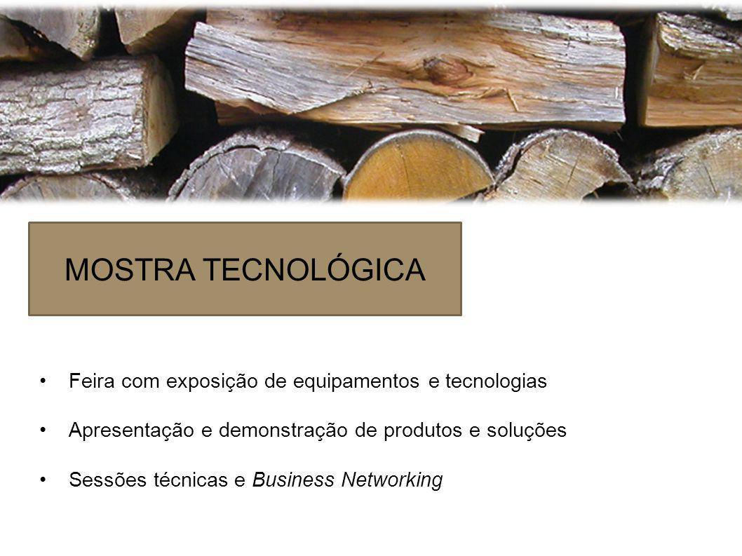 MOSTRA TECNOLÓGICA Feira com exposição de equipamentos e tecnologias Apresentação e demonstração de produtos e soluções Sessões técnicas e Business Networking