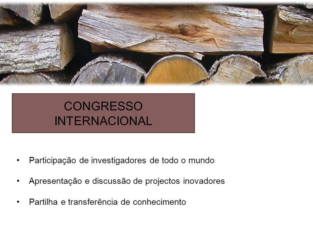 CONGRESSO INTERNACIONAL Participação de investigadores de todo o mundo Apresentação e discussão de projectos inovadores Partilha e transferência de conhecimento