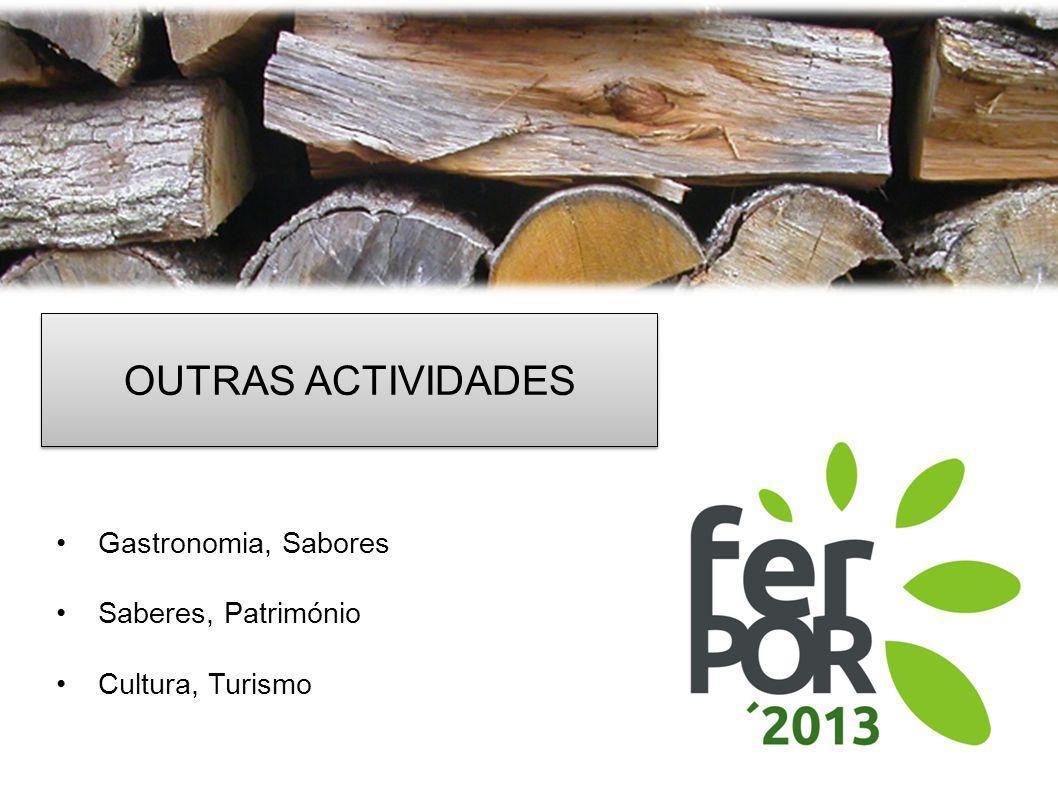 OUTRAS ACTIVIDADES Gastronomia, Sabores Saberes, Património Cultura, Turismo