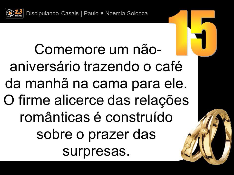 Discipulando Casais | Paulo e Noemia Solonca Comemore um não- aniversário trazendo o café da manhã na cama para ele.