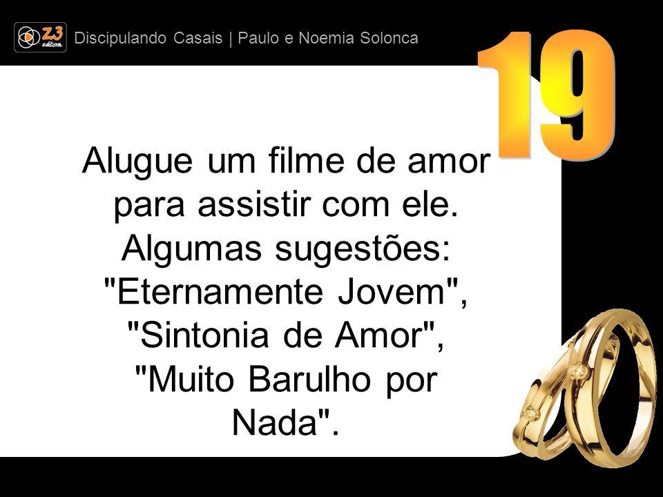 Discipulando Casais | Paulo e Noemia Solonca Alugue um filme de amor para assistir com ele.
