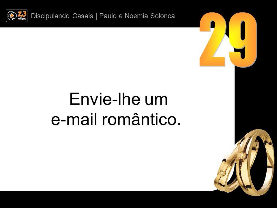 Discipulando Casais | Paulo e Noemia Solonca Envie-lhe um e-mail romântico.