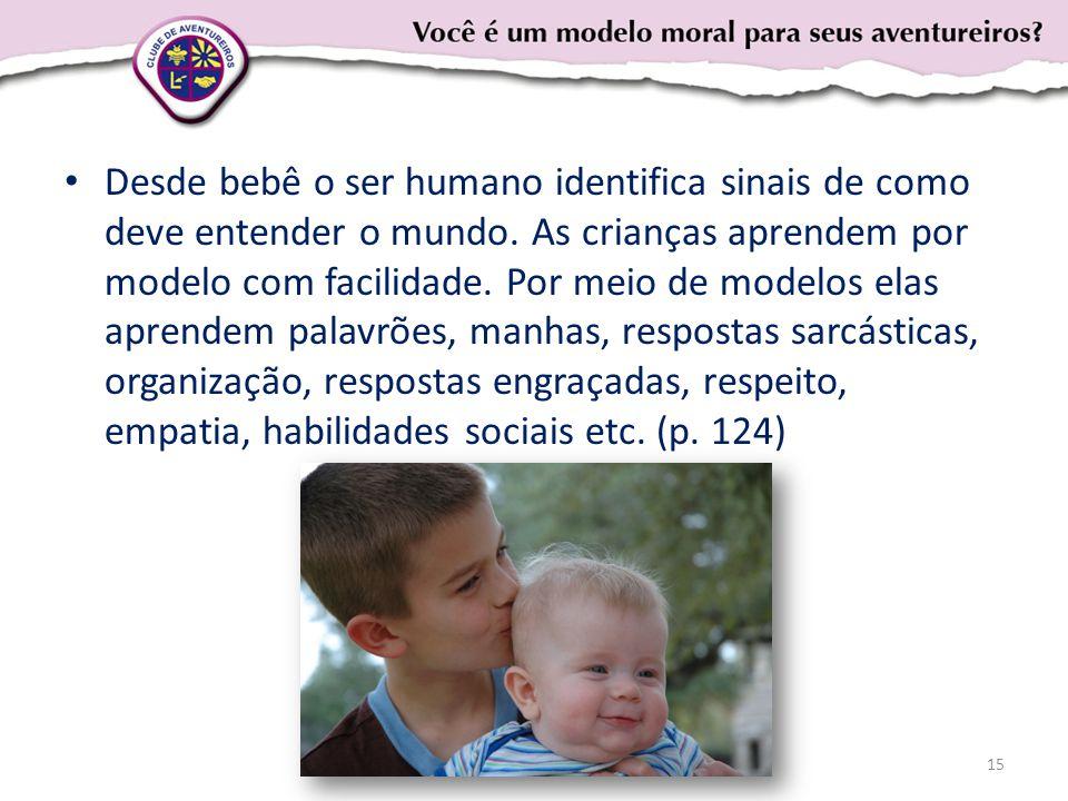 Desde bebê o ser humano identifica sinais de como deve entender o mundo.