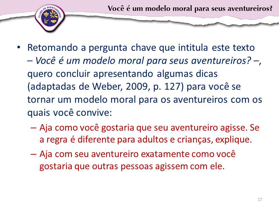 Retomando a pergunta chave que intitula este texto – Você é um modelo moral para seus aventureiros.