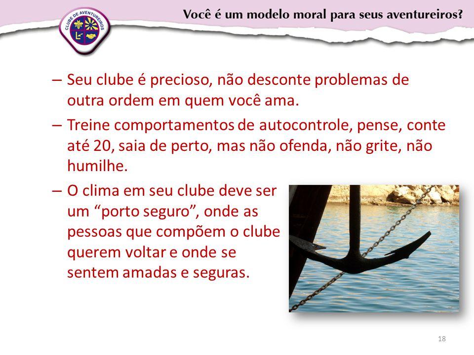 – Seu clube é precioso, não desconte problemas de outra ordem em quem você ama.