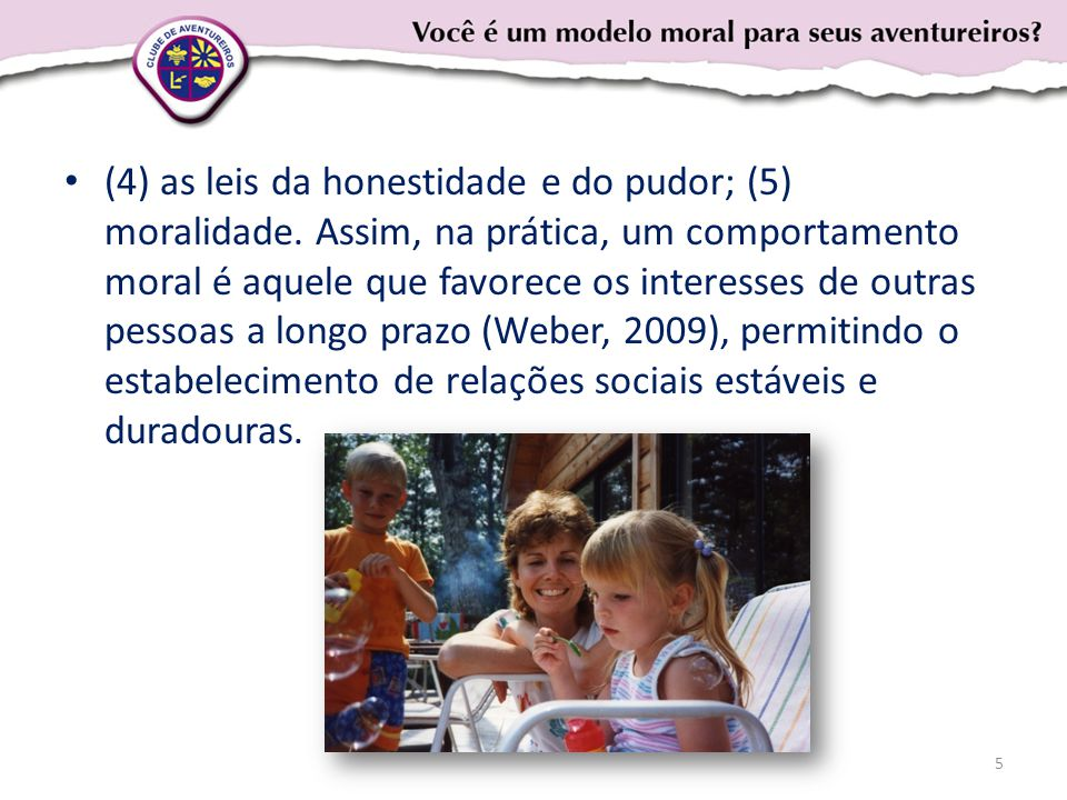 (4) as leis da honestidade e do pudor; (5) moralidade.