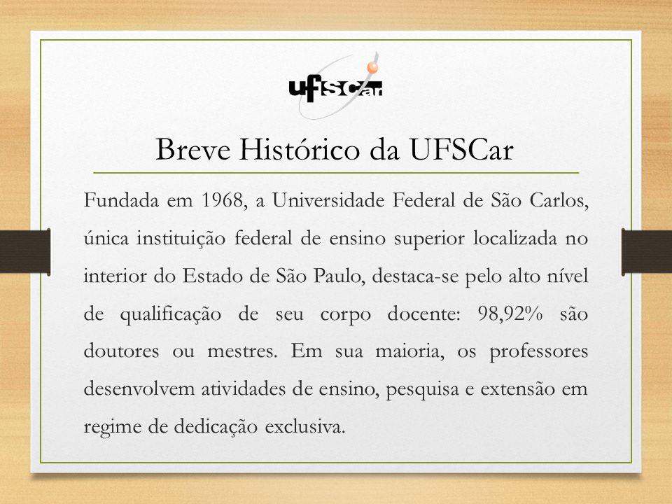 Fundada em 1968, a Universidade Federal de São Carlos, única instituição federal de ensino superior localizada no interior do Estado de São Paulo, des
