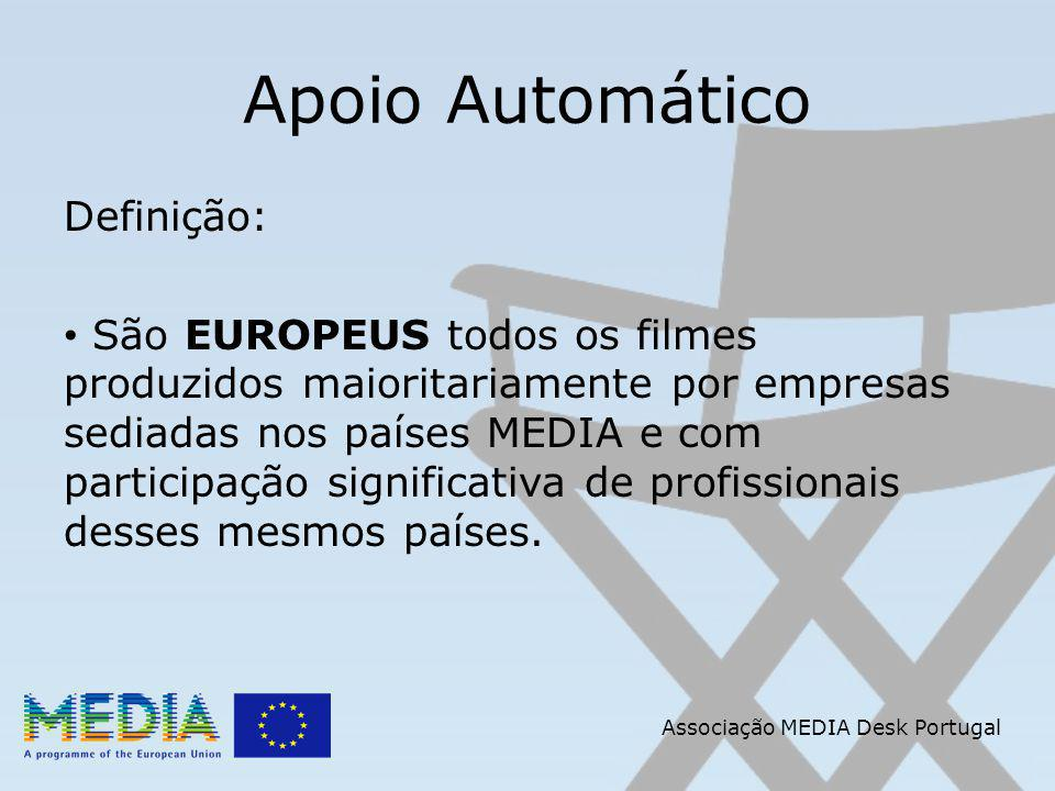 Apoio Automático Definição: São EUROPEUS todos os filmes produzidos maioritariamente por empresas sediadas nos países MEDIA e com participação significativa de profissionais desses mesmos países.