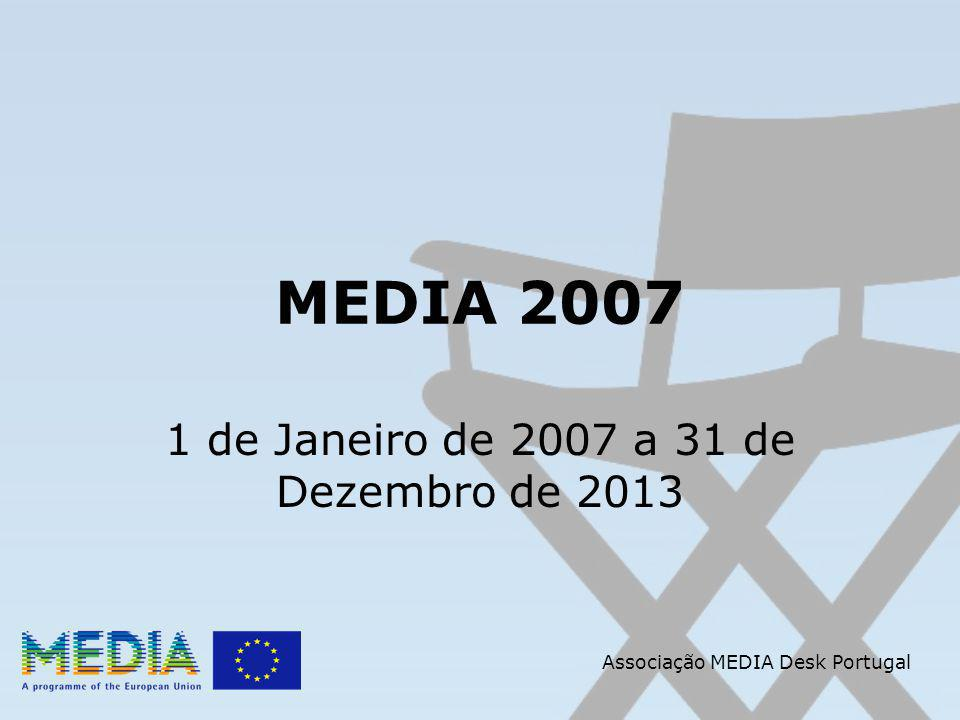MEDIA 2007 1 de Janeiro de 2007 a 31 de Dezembro de 2013 Associação MEDIA Desk Portugal