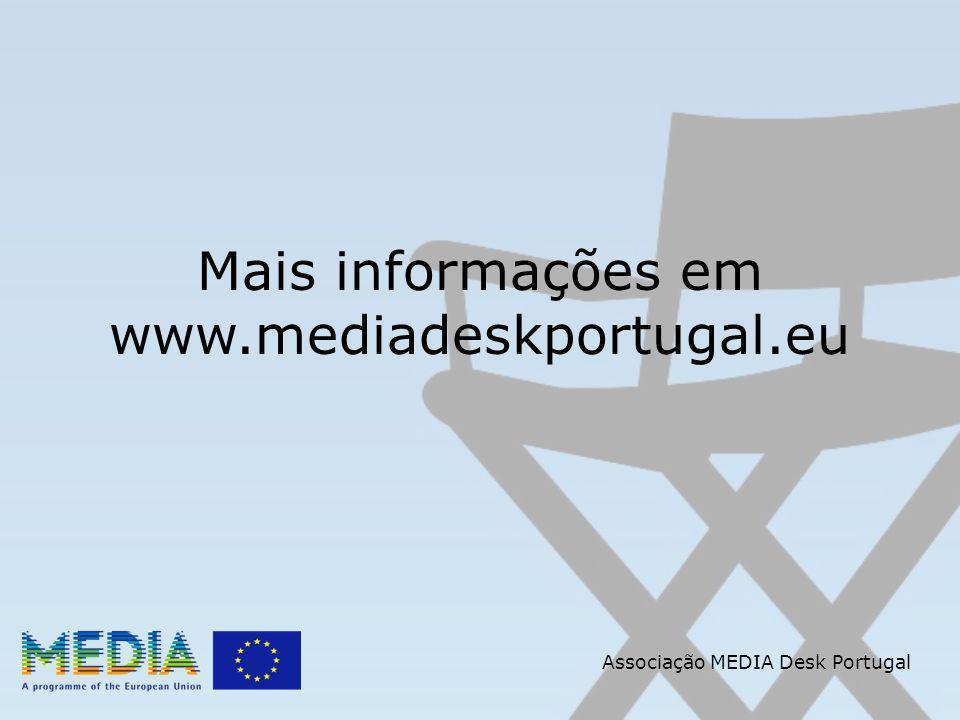 Mais informações em www.mediadeskportugal.eu Associação MEDIA Desk Portugal