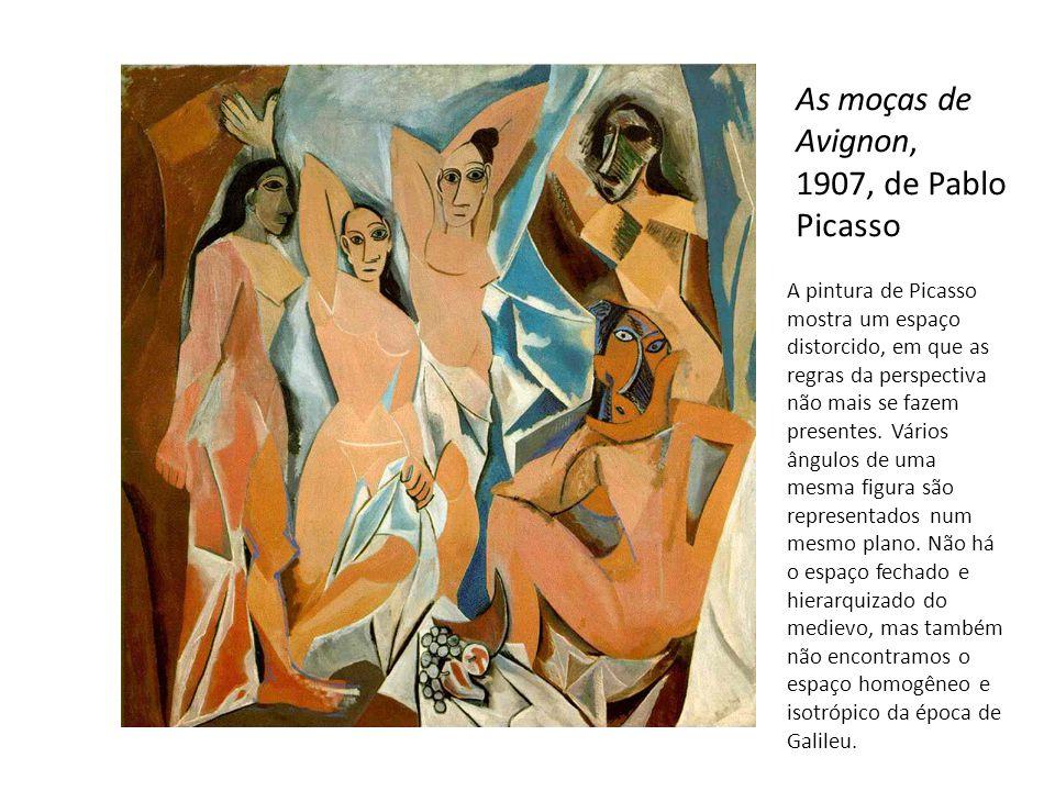 As moças de Avignon, 1907, de Pablo Picasso A pintura de Picasso mostra um espaço distorcido, em que as regras da perspectiva não mais se fazem presen