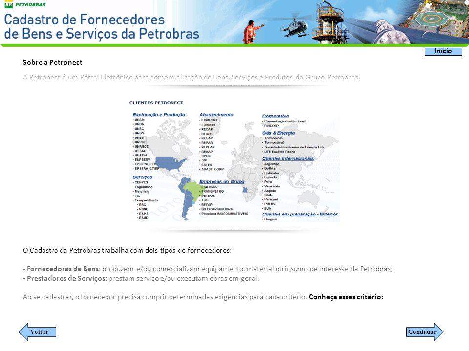 O Cadastro é também um estímulo aos fornecedores para que estejam preparados para atender a Petrobras.