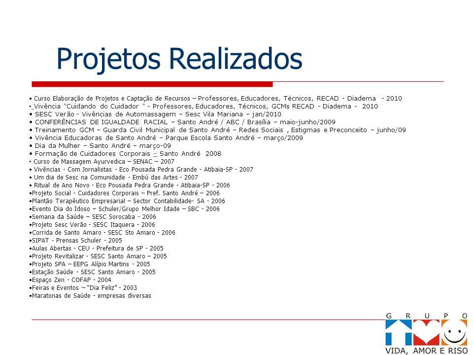Curso Elaboração de Projetos e Captação de Recursos – Professores, Educadores, Técnicos, RECAD - Diadema - 2010 Vivência
