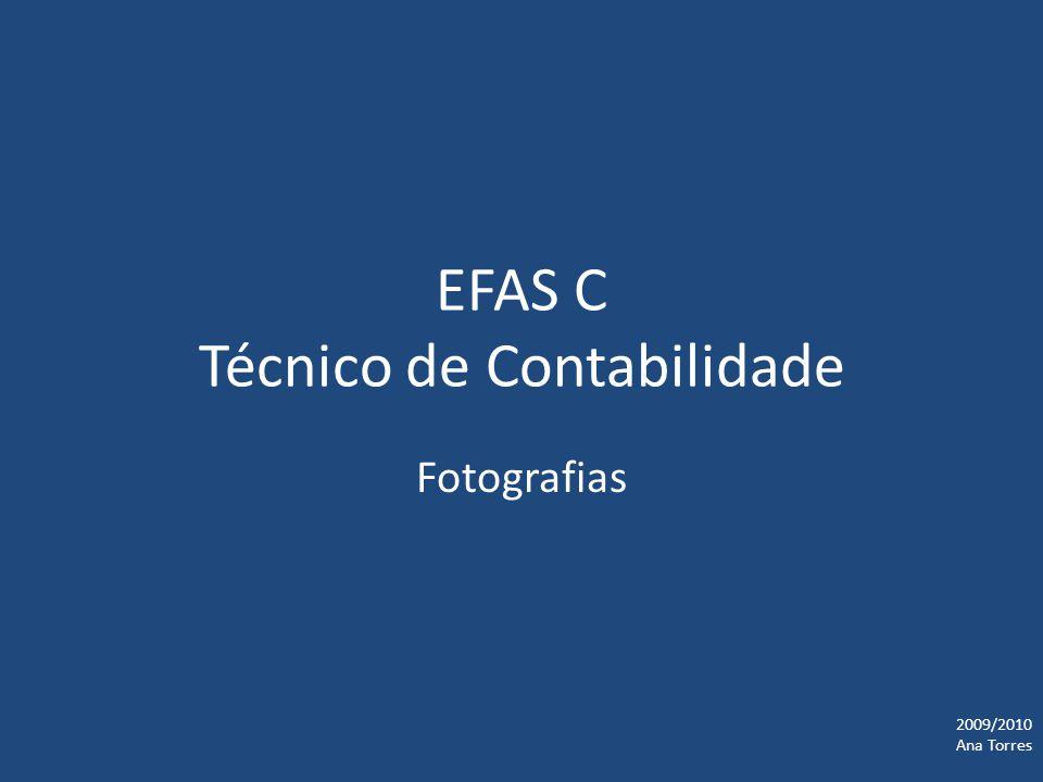 EFAS C Técnico de Contabilidade Fotografias 2009/2010 Ana Torres