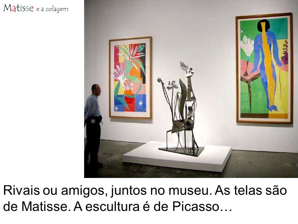Rivais ou amigos, juntos no museu. As telas são de Matisse. A escultura é de Picasso…