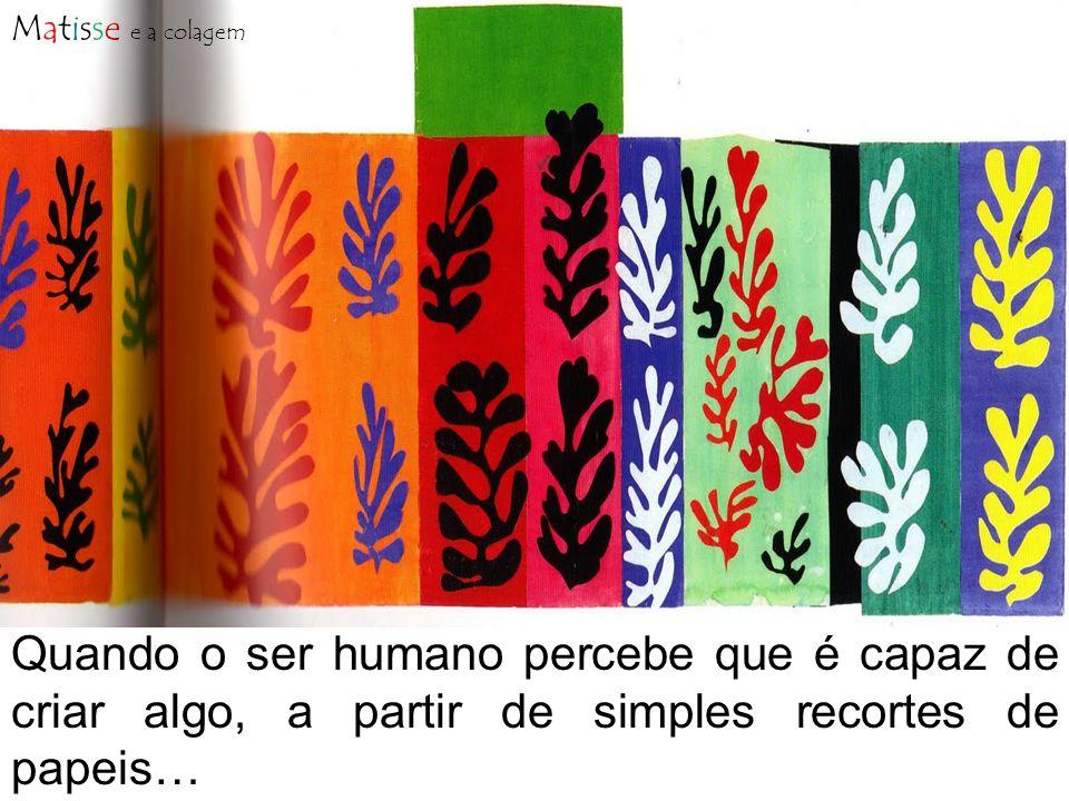 Quando o ser humano percebe que é capaz de criar algo, a partir de simples recortes de papeis…