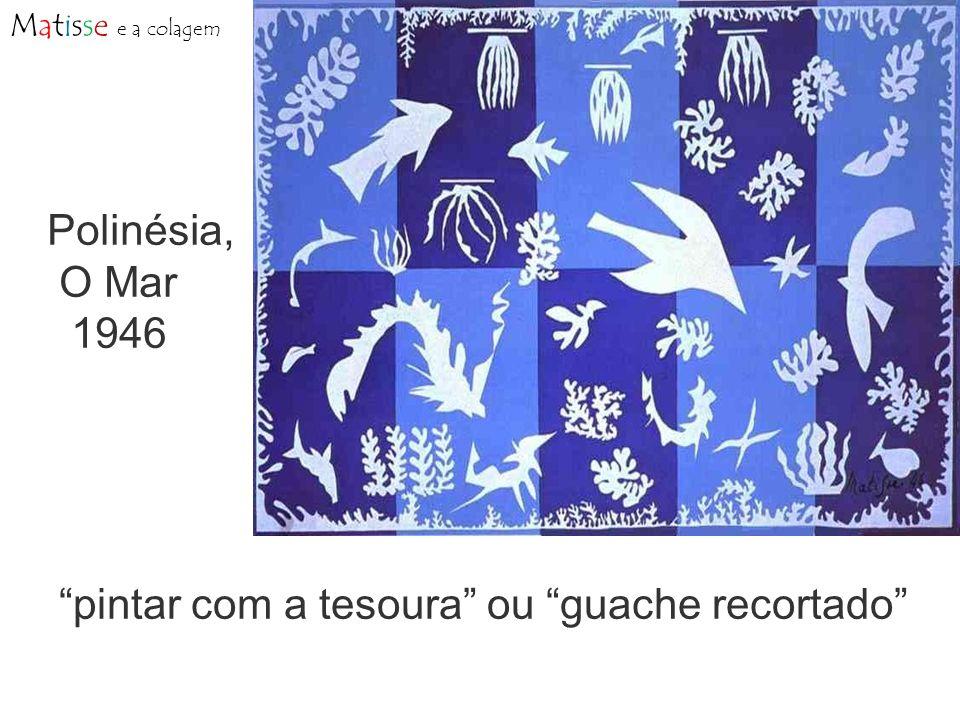 Reparem como é possível definir a forma, recortando pelo interior ou pelo exterior… Matisse e a colagem