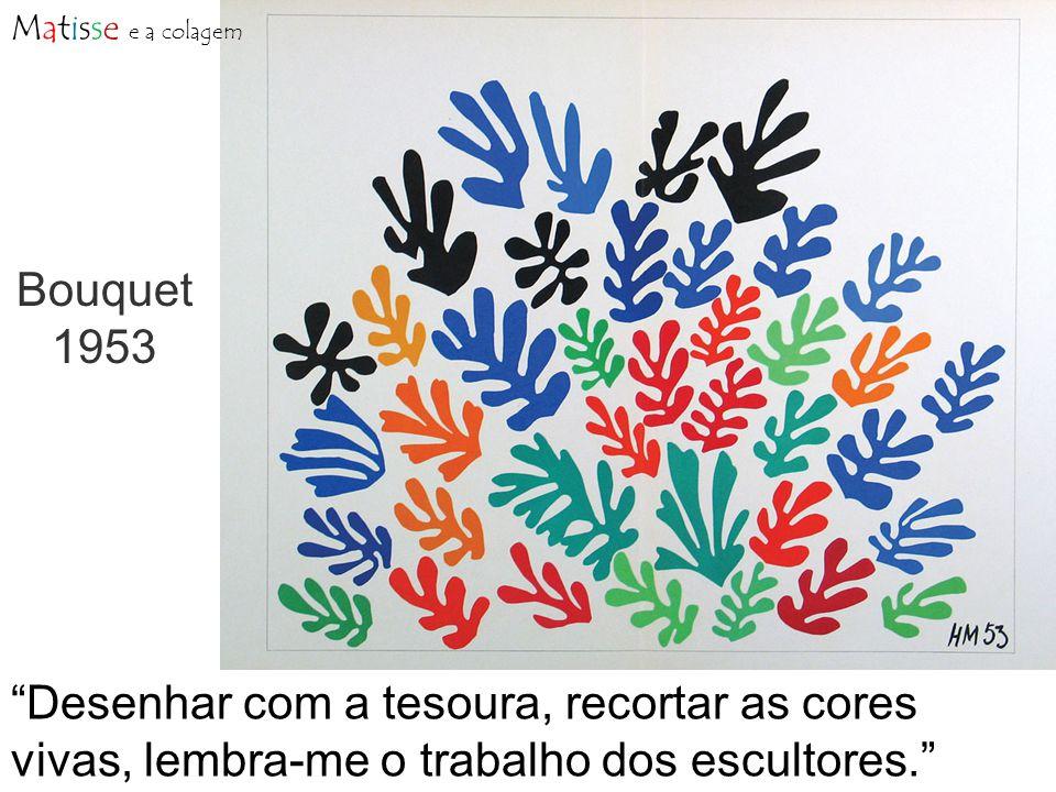 Bouquet 1953 Desenhar com a tesoura, recortar as cores vivas, lembra-me o trabalho dos escultores.