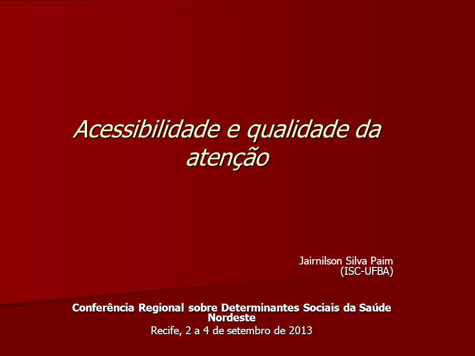 Introdução Brasil é o único país da AL cuja Constituição prevê o acesso universal como direito, tendo o SUS nas Leis da República.