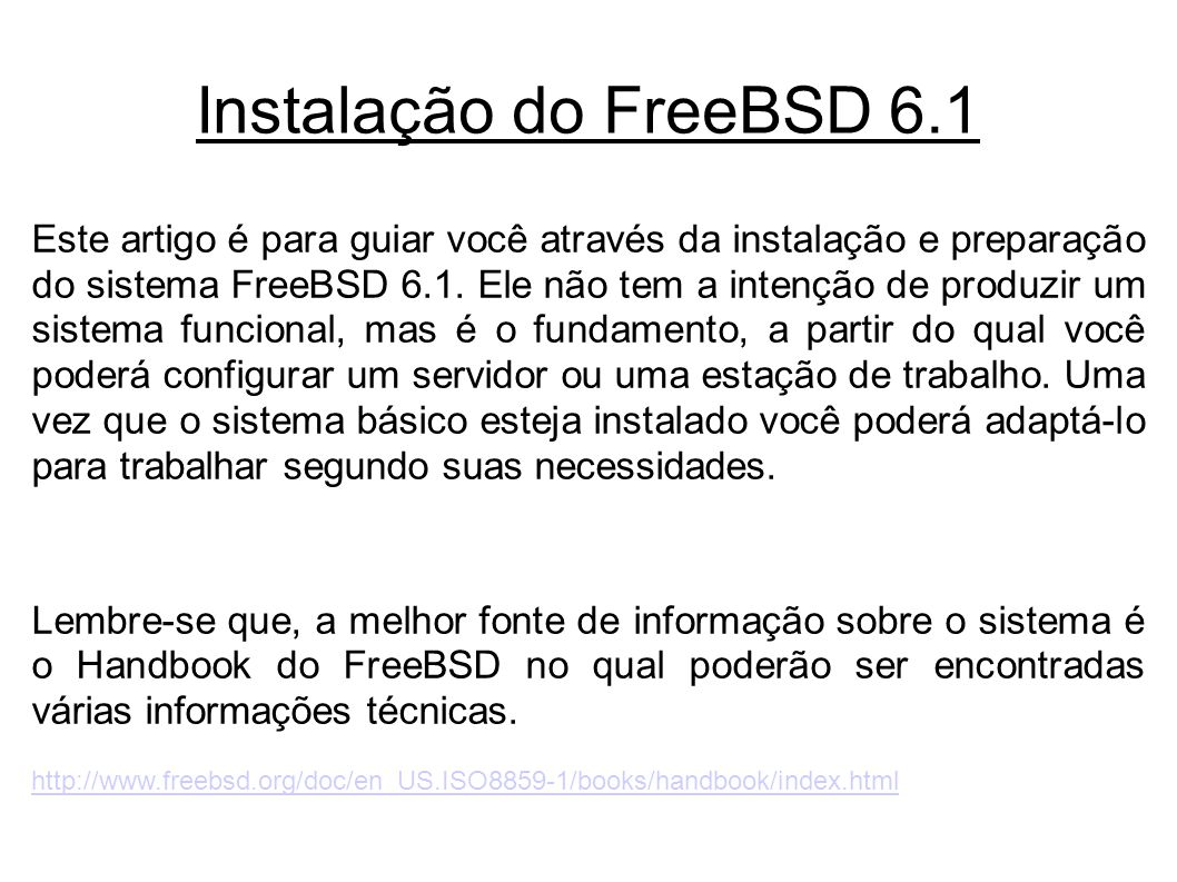 Instalação do FreeBSD 6.1 #pkg_add -r cvsup-without-gui #pkg_add -r fastest_cvsup