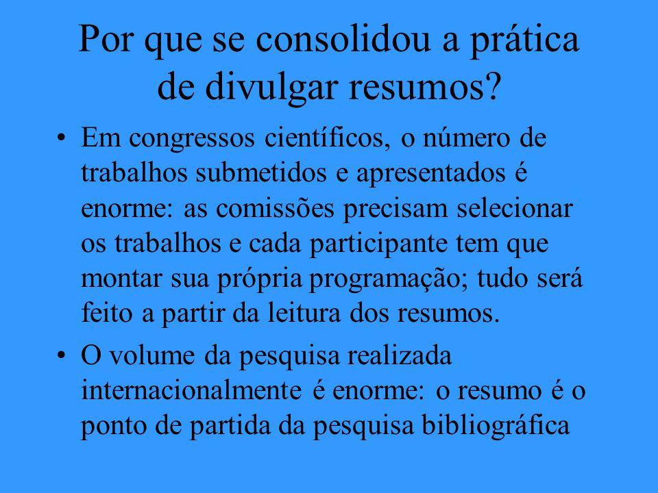 Como apresentar um trabalho num Congresso Científico: ELABORAÇÃO DE RESUMO Profa. Dra. Luciene Simões – fonte http://www.ufrgs.br/propesq/resumo_ luci