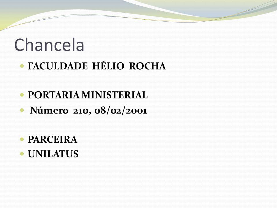 Chancela FACULDADE HÉLIO ROCHA PORTARIA MINISTERIAL Número 210, 08/02/2001 PARCEIRA UNILATUS