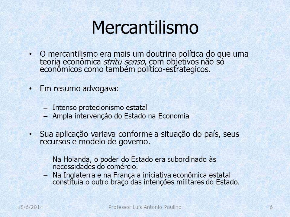 Mercantilismo O mercantilismo era mais um doutrina política do que uma teoria econômica stritu senso, com objetivos não só econômicos como também polí