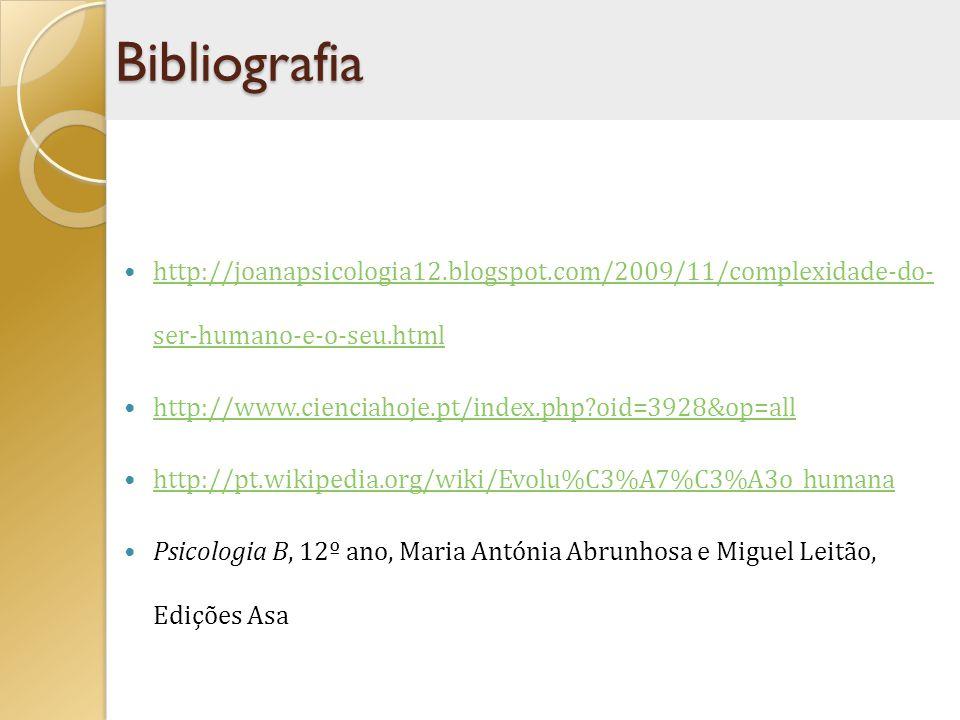http://joanapsicologia12.blogspot.com/2009/11/complexidade-do- ser-humano-e-o-seu.html http://joanapsicologia12.blogspot.com/2009/11/complexidade-do-