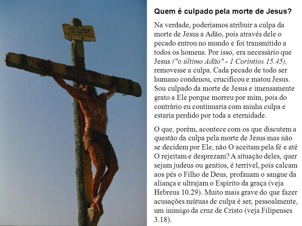 Quem é culpado pela morte de Jesus.