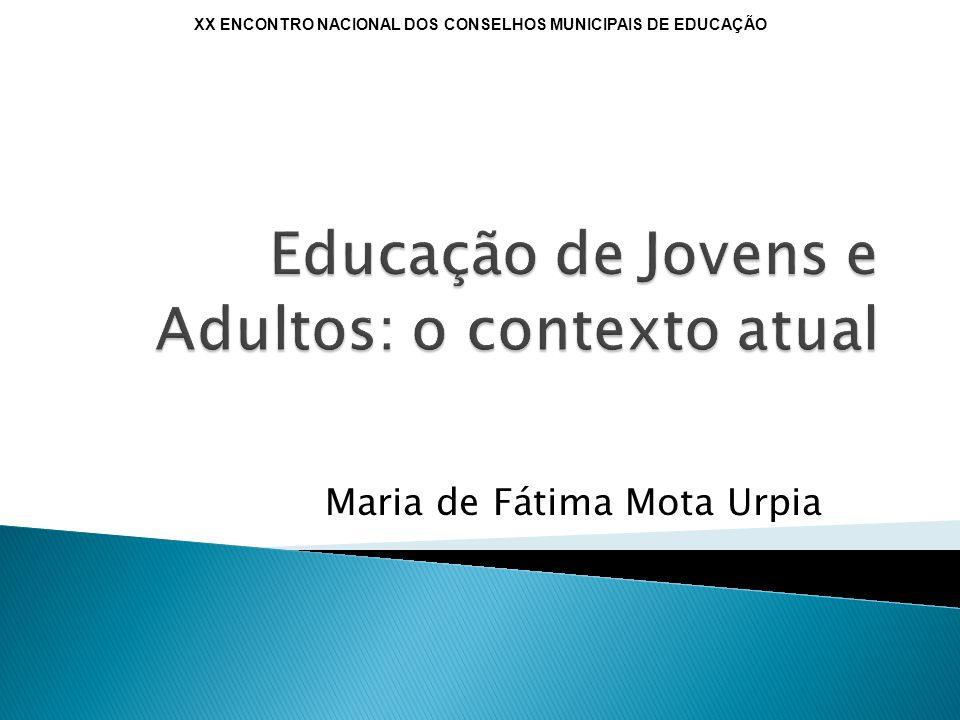 Maria de Fátima Mota Urpia XX ENCONTRO NACIONAL DOS CONSELHOS MUNICIPAIS DE EDUCAÇÃO