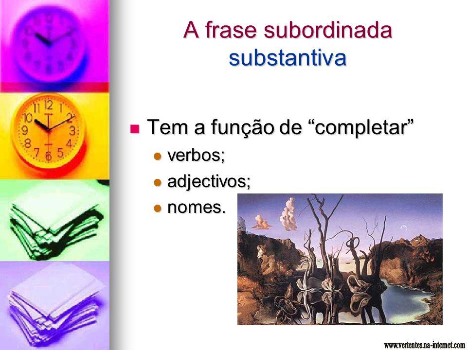 Tem a função de completar Tem a função de completar verbos; verbos; adjectivos; adjectivos; nomes. nomes.