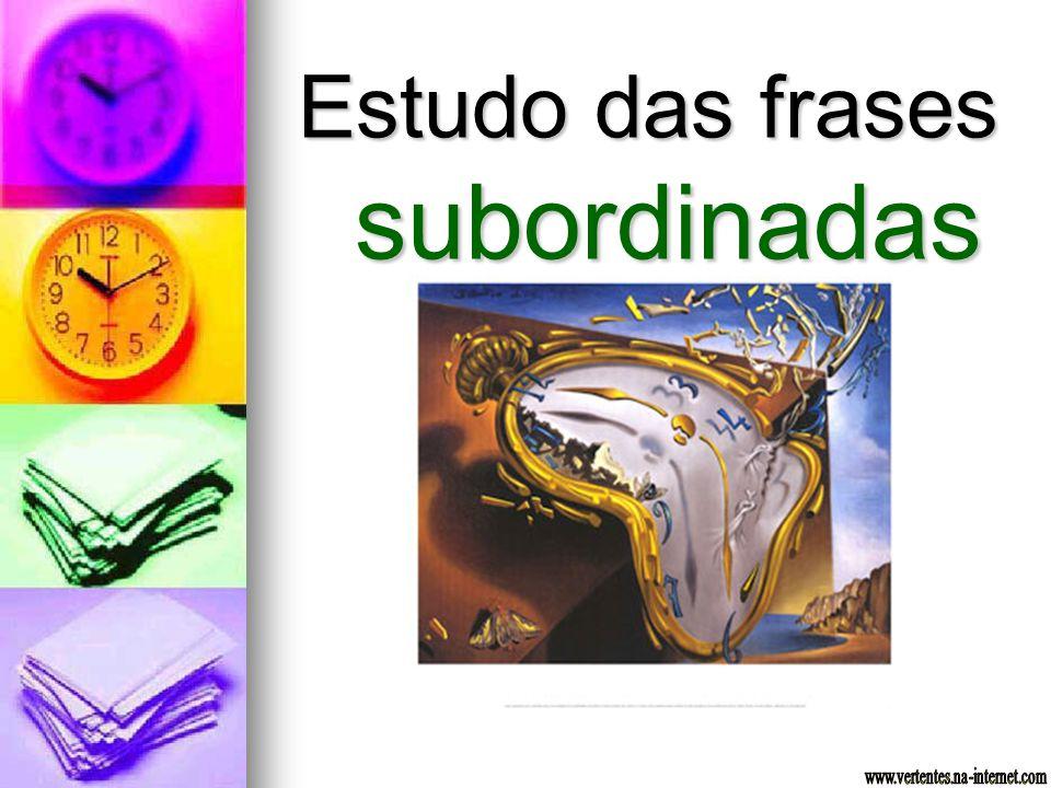Estudo das frases subordinadas
