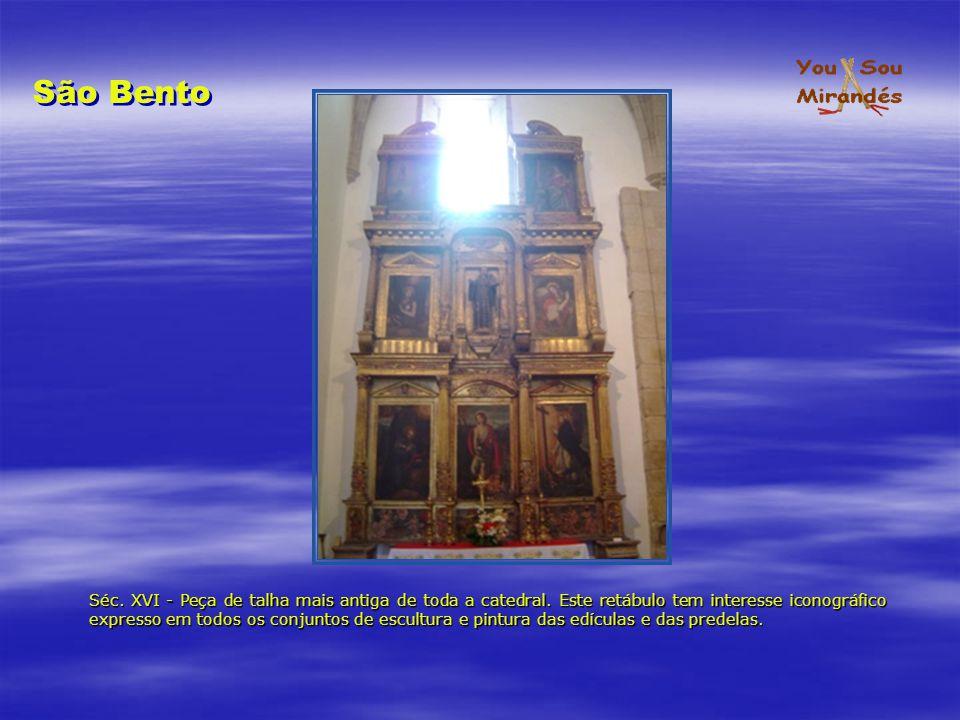 Séc. XVI - Peça de talha mais antiga de toda a catedral. Este retábulo tem interesse iconográfico expresso em todos os conjuntos de escultura e pintur