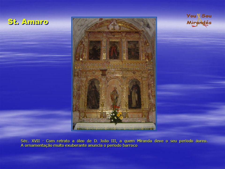 Séc.XVII - Altar maneirista, mas com características vincadamente barrocas.