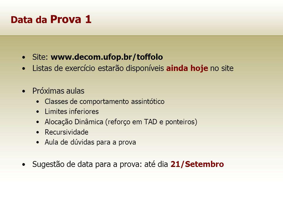Data da Prova 1 Site: www.decom.ufop.br/toffolo Listas de exercício estarão disponíveis ainda hoje no site Próximas aulas Classes de comportamento ass