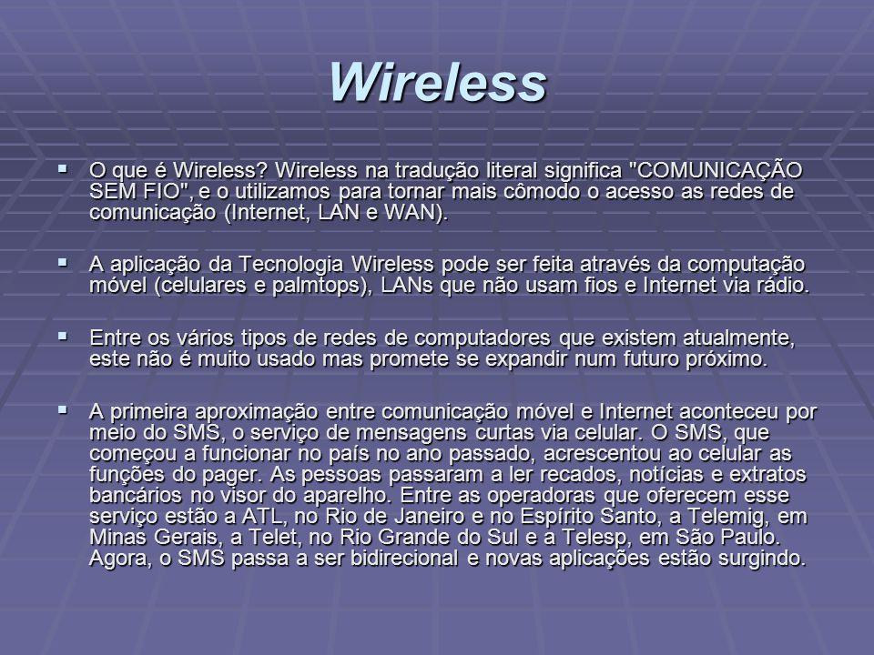 Wireless O que é Wireless? Wireless na tradução literal significa