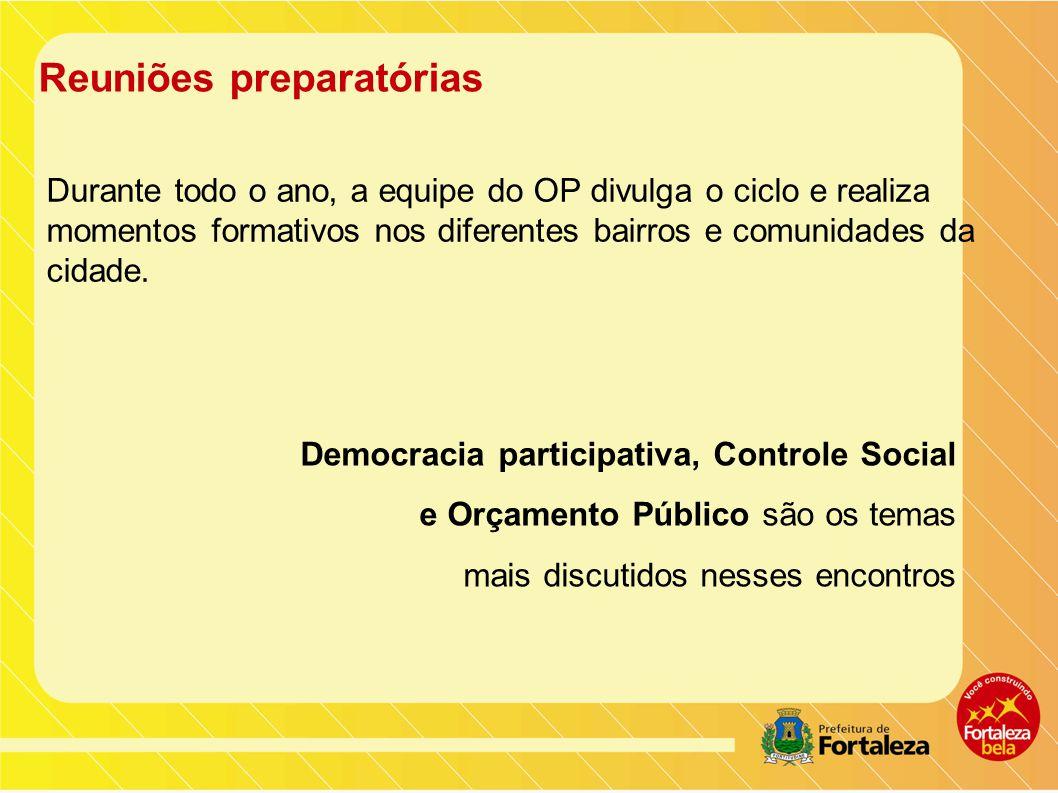 Reuniões preparatórias Democracia participativa, Controle Social e Orçamento Público são os temas mais discutidos nesses encontros Durante todo o ano, a equipe do OP divulga o ciclo e realiza momentos formativos nos diferentes bairros e comunidades da cidade.