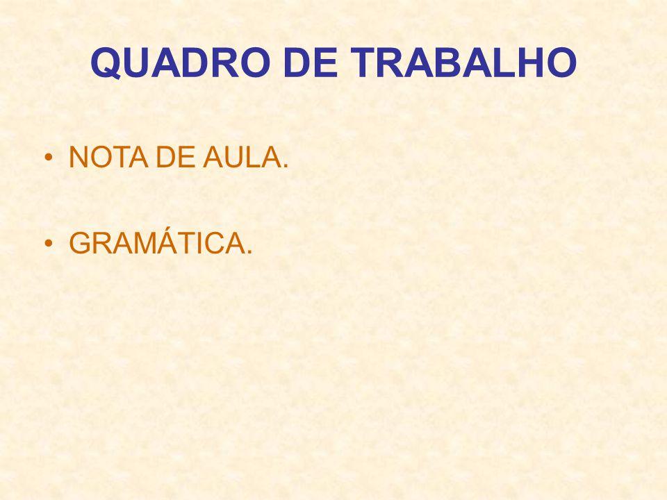 QUADRO DE TRABALHO NOTA DE AULA. GRAMÁTICA.