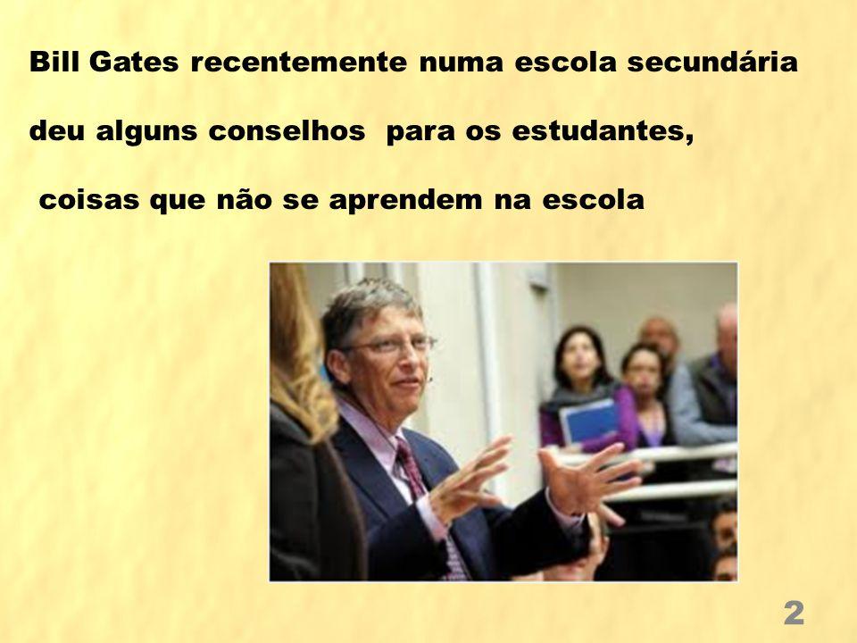 Clicar INICIAR (Depois é automático) Olá Pessoal Acomode-se para ouvir os conselhos do nosso Mestre Bill Gates Falô, Elazier