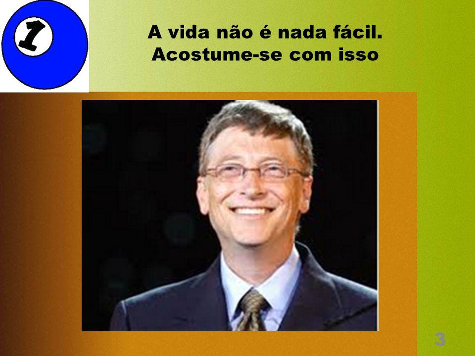 Bill Gates recentemente numa escola secundária deu alguns conselhos para os estudantes, coisas que não se aprendem na escola 2