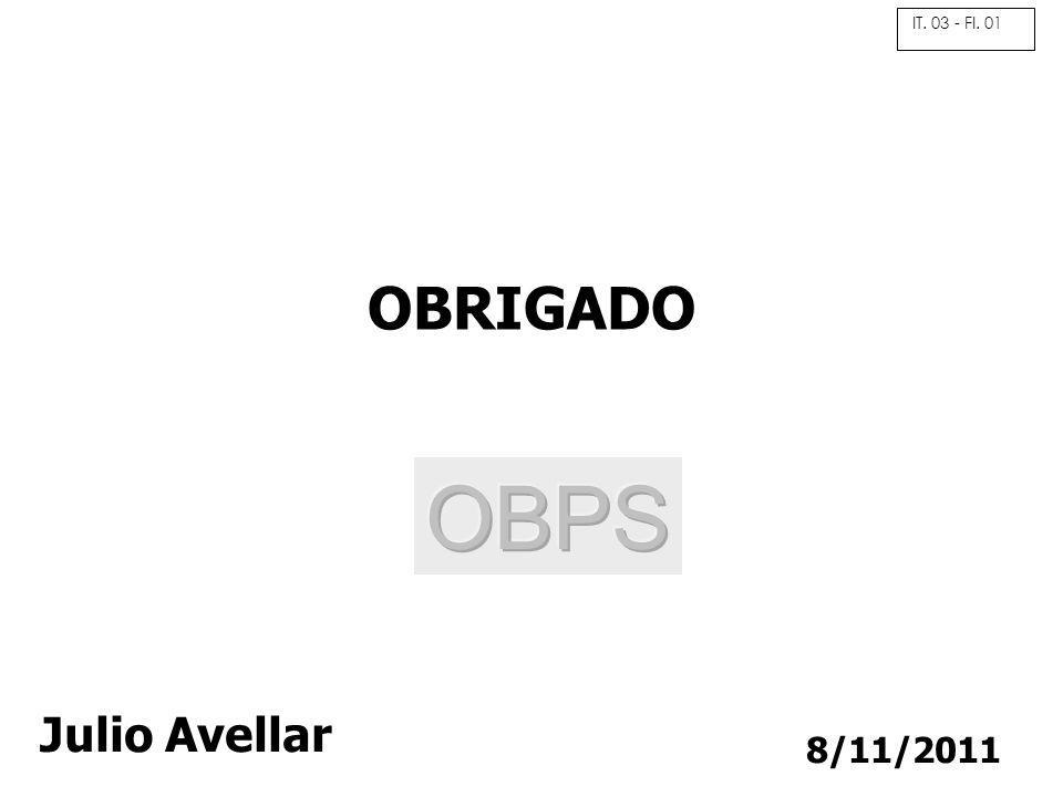 8/11/2011 OBRIGADO Julio Avellar IT. 03 - Fl. 01