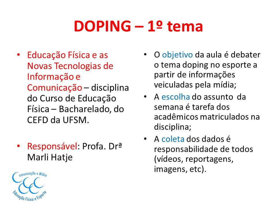 DOPING – 1º tema Educação Física e as Novas Tecnologias de Informação e Comunicação – disciplina do Curso de Educação Física – Bacharelado, do CEFD da