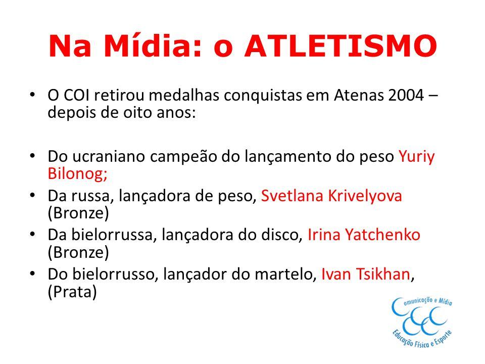 Na Mídia: o ATLETISMO O COI retirou medalhas conquistas em Atenas 2004 – depois de oito anos: Do ucraniano campeão do lançamento do peso Yuriy Bilonog