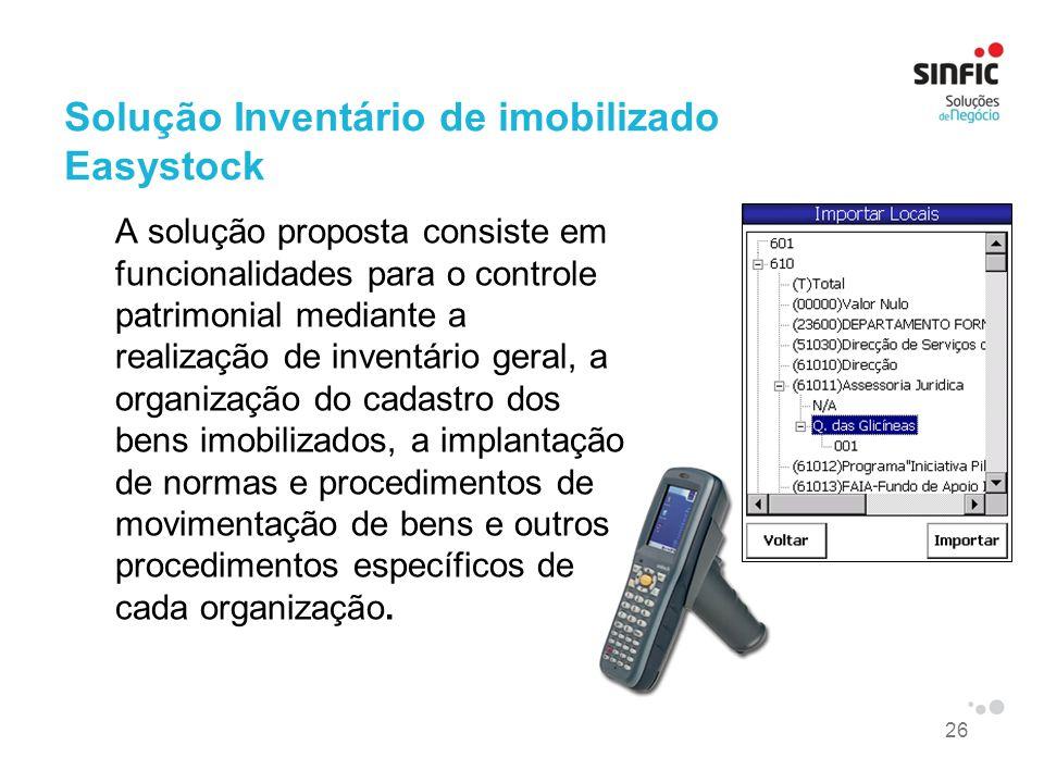 26 Solução Inventário de imobilizado Easystock A solução proposta consiste em funcionalidades para o controle patrimonial mediante a realização de inv